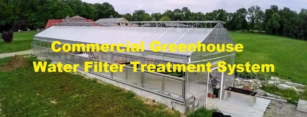 Greenhouses Water Filters Solutions